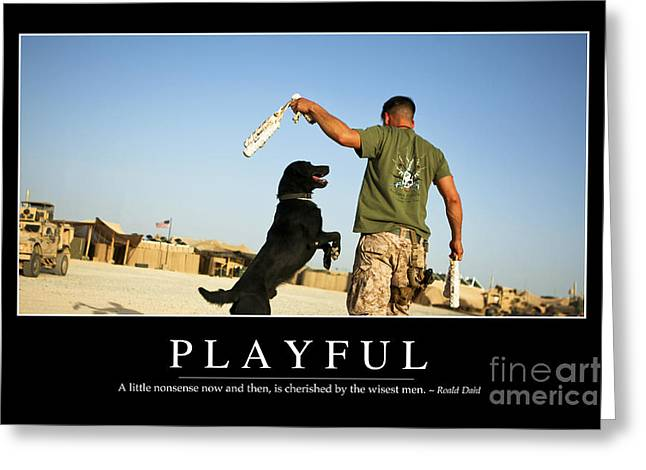 Working Dog Greeting Cards - Playful Inspirational Quote Greeting Card by Stocktrek Images