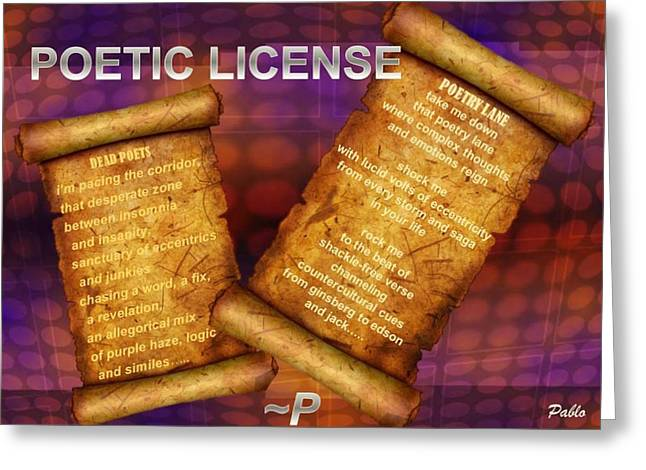 Poetic License Greeting Card by Pablo