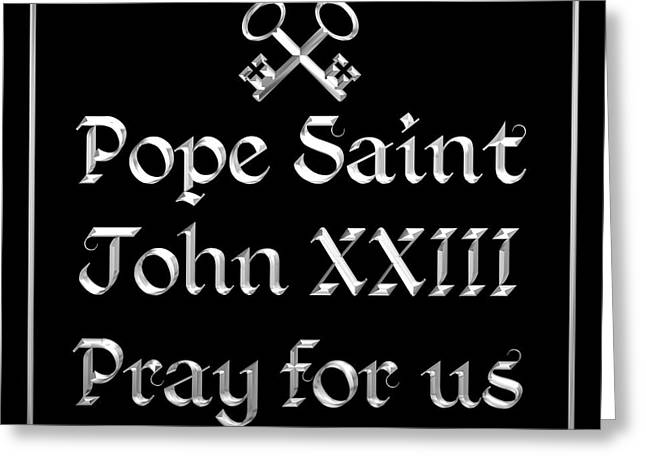Santuci Greeting Cards - Pope Saint John XXIII Pray for us Greeting Card by Rose Santuci-Sofranko