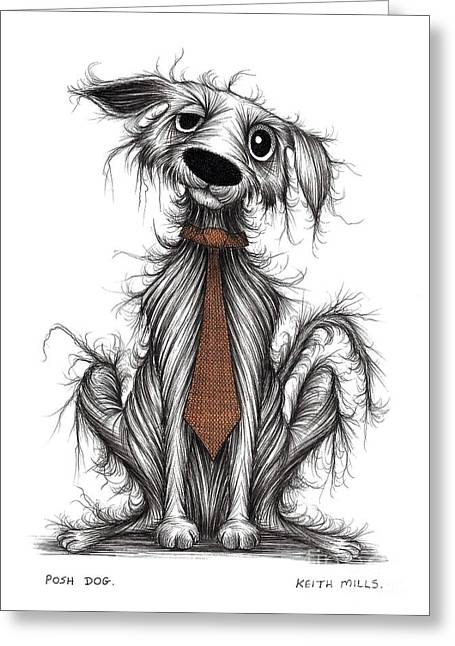 Posh Drawings Greeting Cards - Posh dog Greeting Card by Keith Mills