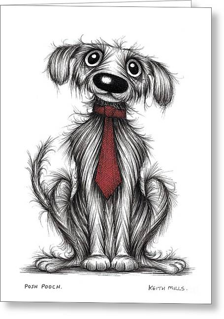 Posh Drawings Greeting Cards - Posh pooch Greeting Card by Keith Mills