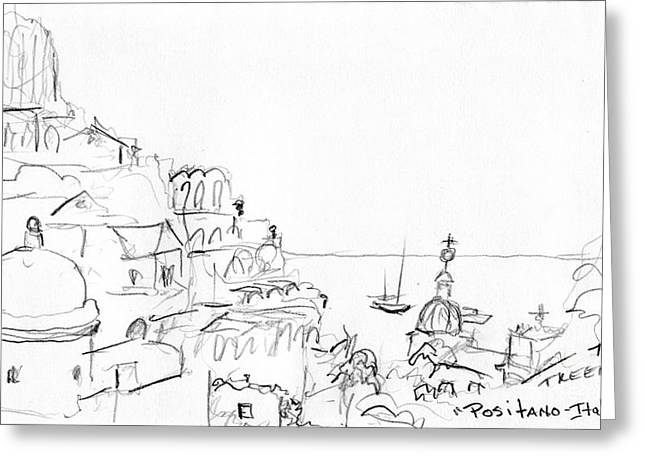 Mediterranean Landscape Drawings Greeting Cards - Positano Italy Greeting Card by Valerie Freeman