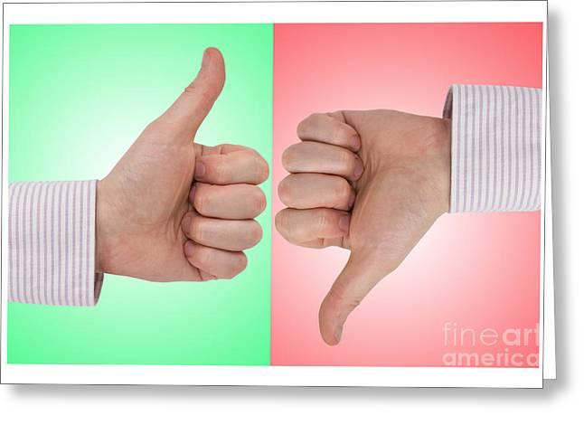 Thumbs Down Greeting Cards - Positive And Negative Signs Greeting Card by G J
