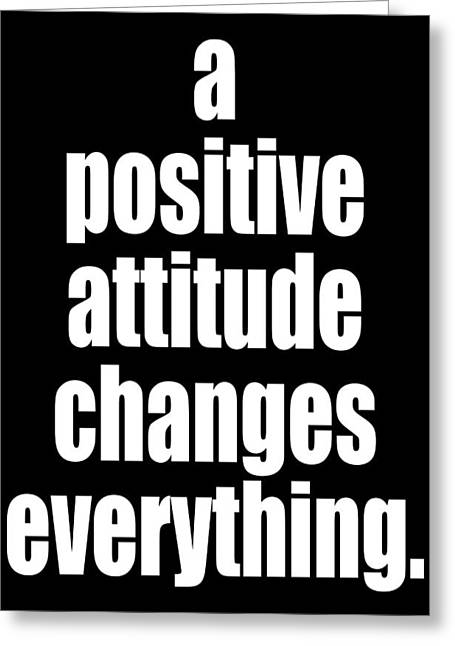 Positive Attitude Greeting Cards - Positve Attitude Greeting Card by Quote Happiness