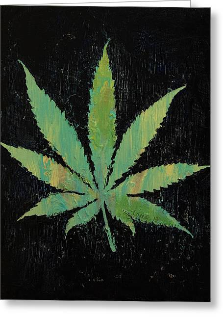 Dope Greeting Cards - Pot Leaf Greeting Card by Michael Creese