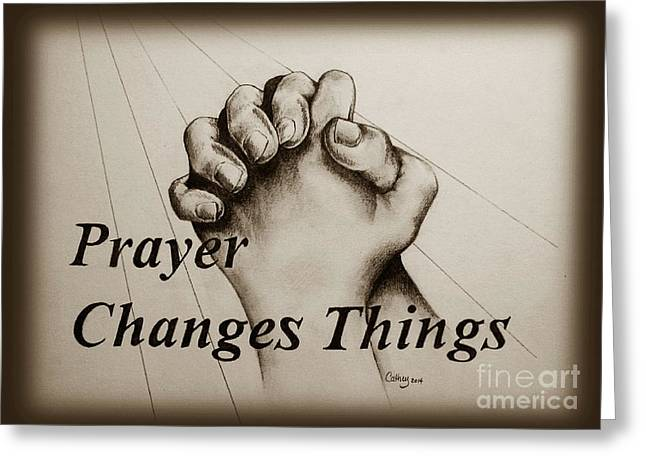 Praying Hands Drawings Greeting Cards - Prayer Changes Things 2 Greeting Card by Catherine Howley