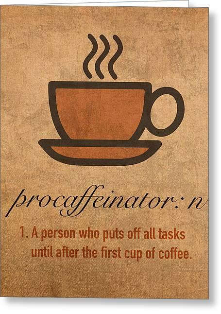 Motivational Poster Mixed Media Greeting Cards - Procaffeinator Caffeine Procrastinator Humor Play on Words Motivational Poster Greeting Card by Design Turnpike