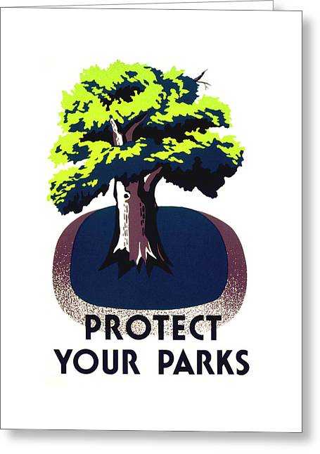 Progressed Mixed Media Greeting Cards - Protect Your Parks WPA Greeting Card by War Is Hell Store
