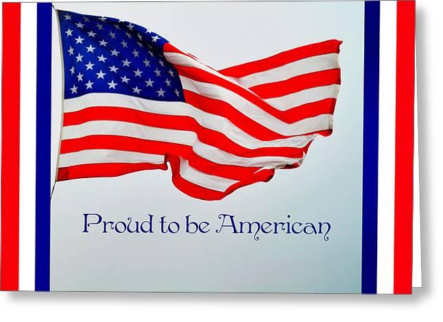 Eva Thomas Greeting Cards - Proud to be American Greeting Card by Eva Thomas