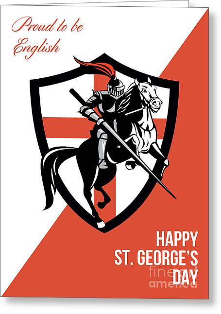 Brandishing Greeting Cards - Proud to Be English Happy St George Day Retro Poster Greeting Card by Aloysius Patrimonio