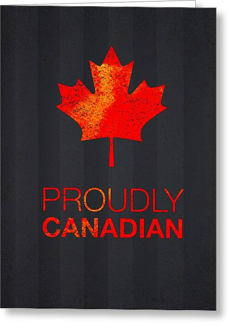Canada Mixed Media Greeting Cards - Proudly Canadian Greeting Card by Aged Pixel