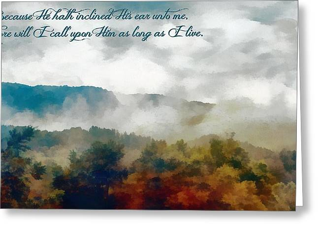 Incline Digital Greeting Cards - Psalm 116 2 Greeting Card by Michelle Greene Wheeler