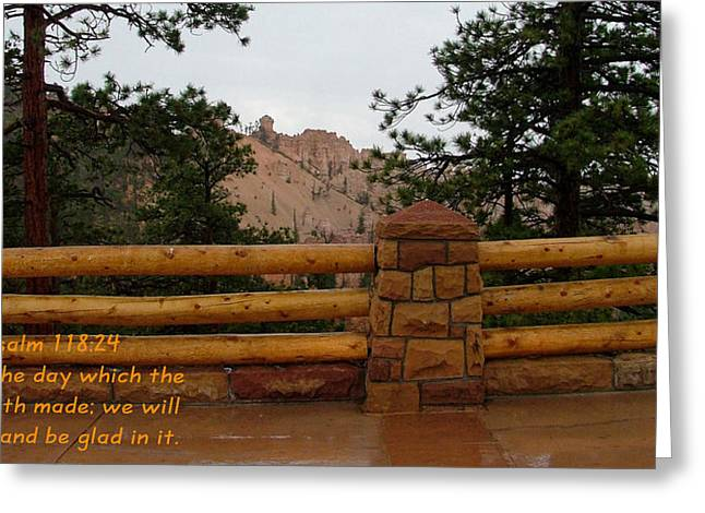 Kingjames Greeting Cards - BRYCE CANYON N. P. Psalm 118-24 Greeting Card by Nelson Skinner