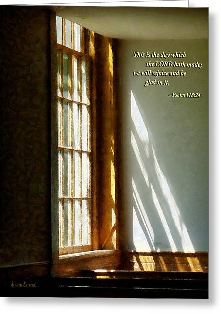 Biblical Greeting Card featuring the photograph Psalm 118 24 This Is The Day Which The Lord Hath Made by Susan Savad