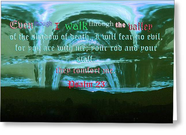The Shadow Of Death Greeting Cards - Psalm 23 Greeting Card by Vitho R