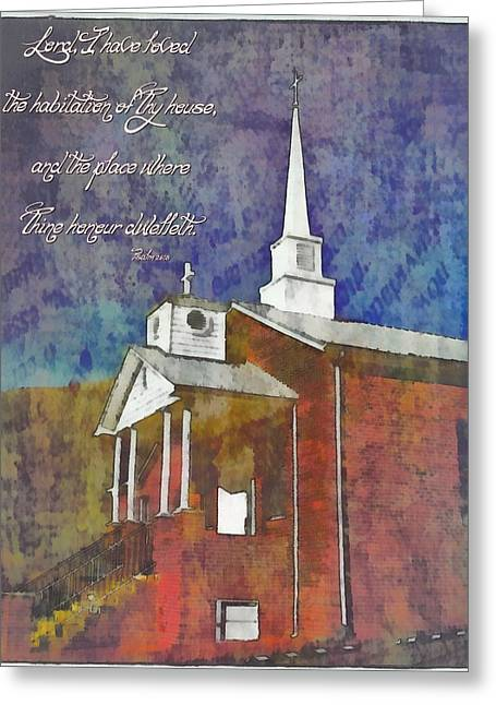 Dwell Greeting Cards - Psalm 26 8 Greeting Card by Michelle Greene Wheeler