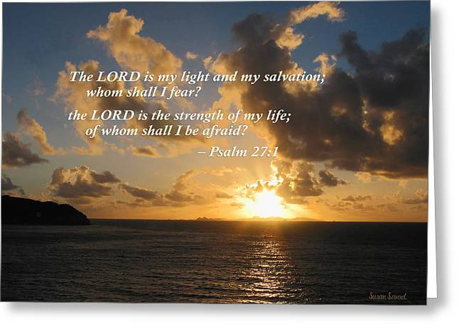 Psalm 27 1 The Lord Is My Light Greeting Card by Susan Savad