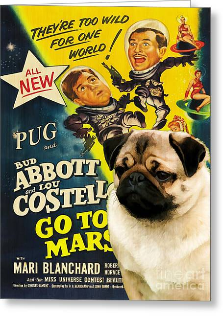 Dog Prints Greeting Cards - Pug Art - Abbott and Costello Go to Mars Greeting Card by Sandra Sij