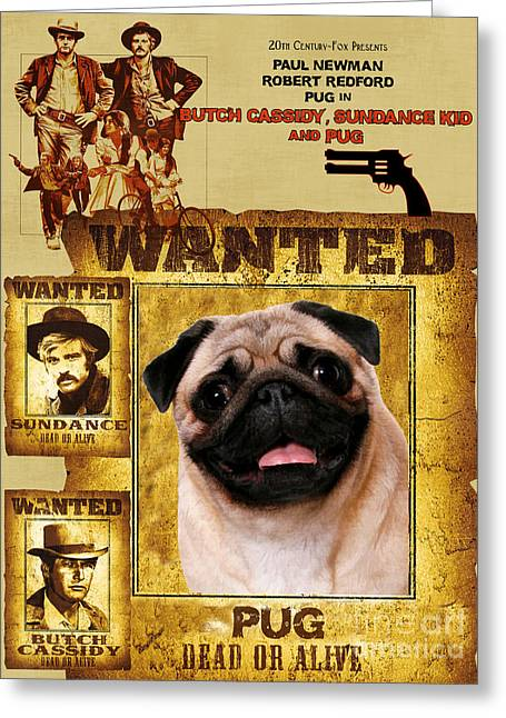 Pug Posters Greeting Cards - Pug Art - Butch Cassidy and the Sundance Kid Movie Poster Greeting Card by Sandra Sij