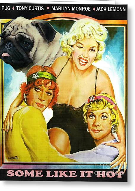 Dog Prints Greeting Cards - Pug Art - Some Like Hot Movie Poster Greeting Card by Sandra Sij