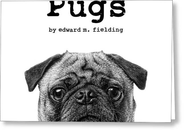 Funny Greeting Cards - Pugs by Edward Fielding Greeting Card by Edward Fielding