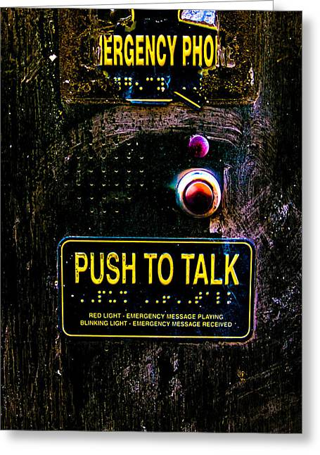 Art Decor Greeting Cards - Push To Talk Greeting Card by Bob Orsillo