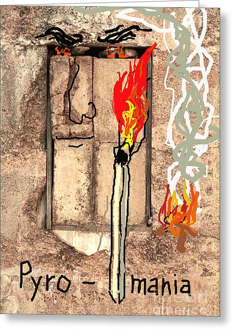 Psychiatric Greeting Cards - Pyromania Greeting Card by Joe Jake Pratt