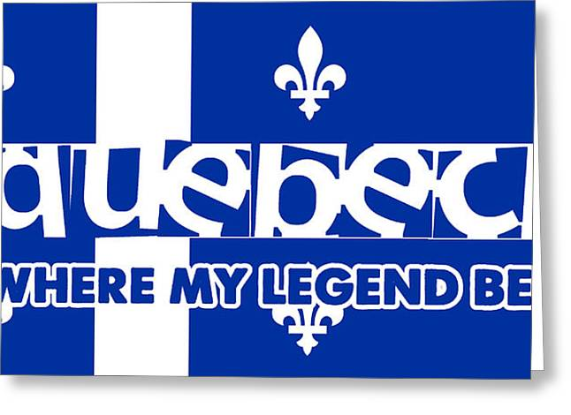 Quebec Paintings Greeting Cards - Quebec Is Where My Legend Begins Greeting Card by Celestial Images