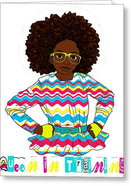 Empowering Greeting Cards - Queen in Training Greeting Card by Respect the Queen