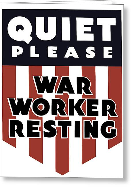Ww11 Greeting Cards - Quiet Please War Worker Resting  Greeting Card by War Is Hell Store