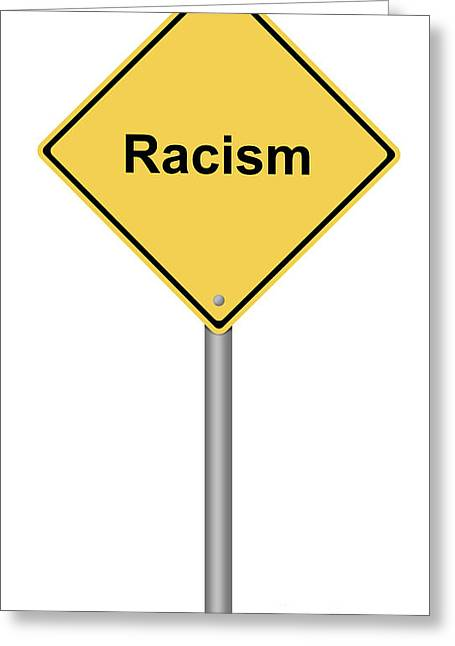 Discrimination Greeting Cards - Racism Greeting Card by Henrik Lehnerer
