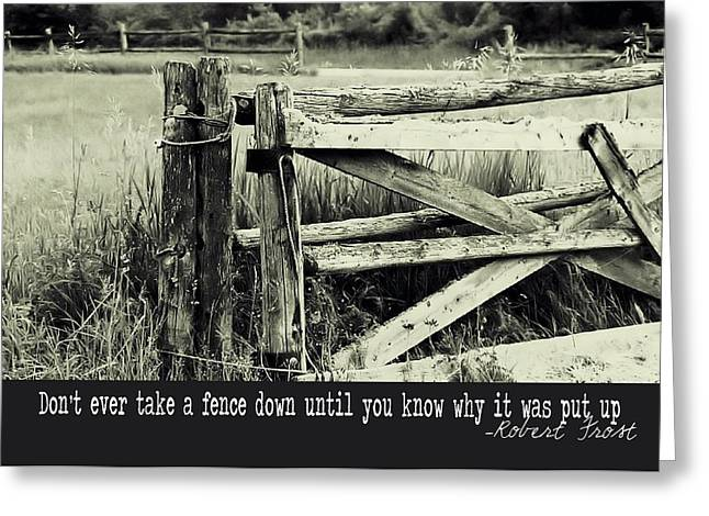Take Down Greeting Cards - RAIL FENCE quote Greeting Card by JAMART Photography
