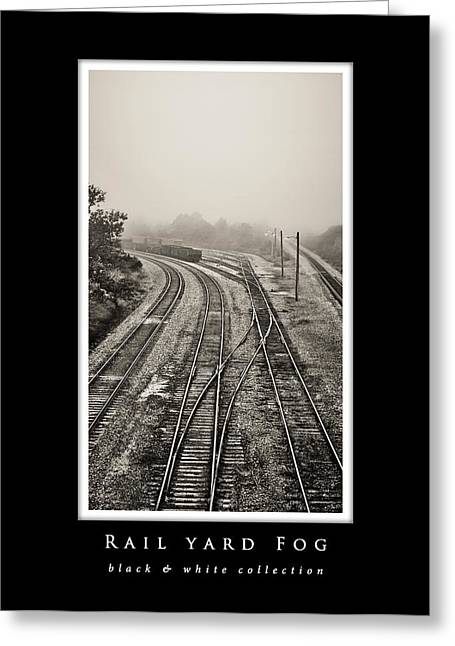 Railyard Greeting Cards - Rail Yard Fog  black and white collection - black border Greeting Card by Greg Jackson
