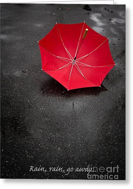 Go Away Greeting Cards - Rain rain go away Greeting Card by Edward Fielding