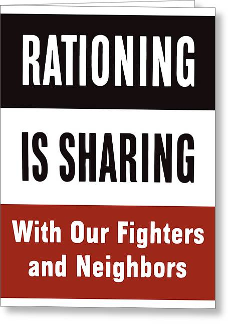 Sharing Mixed Media Greeting Cards - Rationing Is Sharing Greeting Card by War Is Hell Store