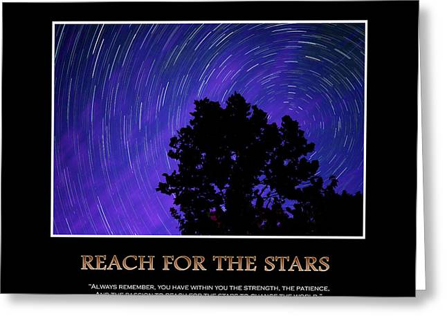 Startrails Digital Greeting Cards - Reach For The Stars - Inspirational Message Artwork Greeting Card by Gregory Ballos