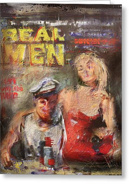 Chip Mixed Media Greeting Cards - Real Men Greeting Card by Russell Pierce