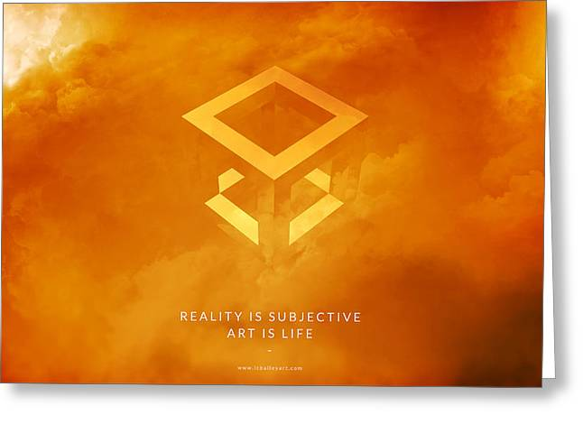 Reality Digital Art Greeting Cards - Reality Motivational Art Greeting Card by LC Bailey
