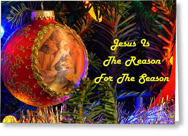 Reason For The Season Greeting Cards - Reason For The Season Christmas Card Greeting Card by Ronald T Williams