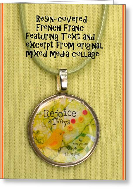 Coins Greeting Cards - Rejoice Always Pendant Greeting Card by Carla Parris
