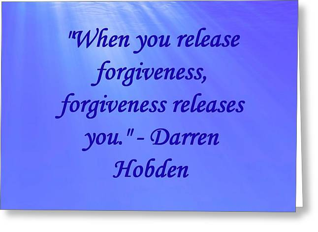 Forgiven Digital Art Greeting Cards - Release Forgiveness Greeting Card by Darren Hobden