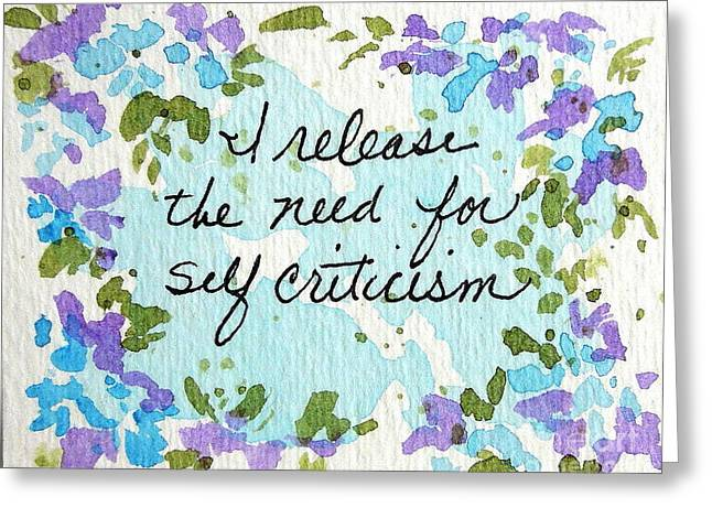 Affirmation Greeting Cards - Release Self Criticism Affirmation Greeting Card by Elizabeth Crabtree