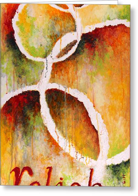 With Text Greeting Cards - Relish Greeting Card by Michelle Boudreaux