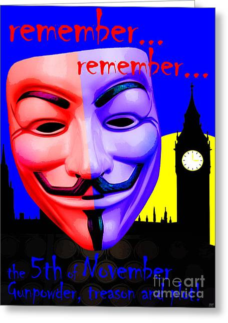 Protest Mixed Media Greeting Cards - Remember Remember Greeting Card by Neil Finnemore