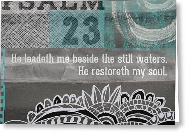 Psalms Greeting Cards - Restoreth My Soul- Contemporary Christian art Greeting Card by Linda Woods