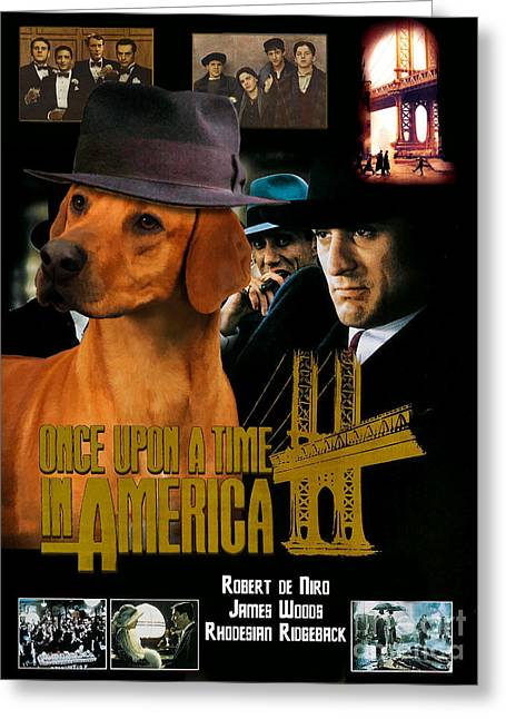 Rhodesian Greeting Cards - Rhodesian Ridgeback Art Canvas Print - Once Upon a Time in America Movie Poster Greeting Card by Sandra Sij