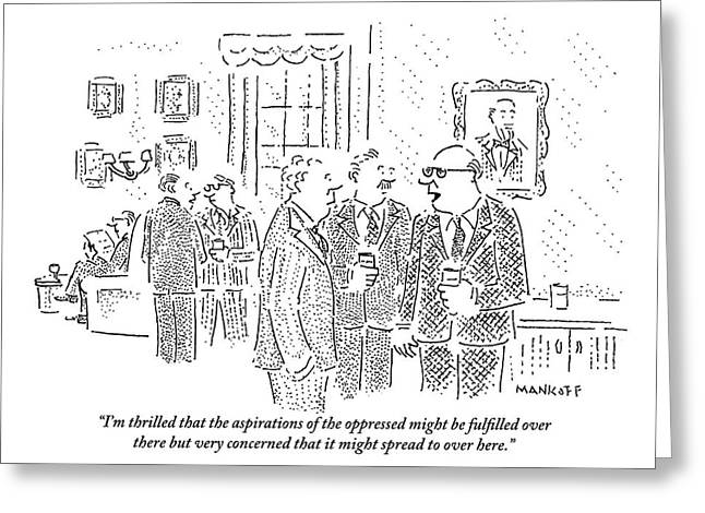 Rich Men In A Glamorous Men's Club Discuss Greeting Card by Robert Mankoff