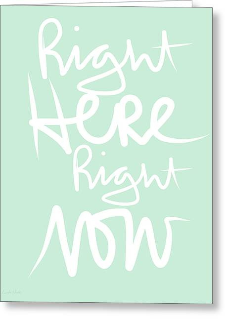 Calligraphy Art Greeting Cards - Right Here Right Now Greeting Card by Linda Woods