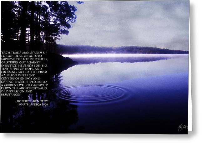 Bobby Kennedy Greeting Cards - Ripple of Hope Bobby Kennedy Quote Greeting Card by Wayne King