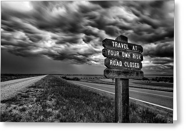 Foreboding Greeting Cards - Road Closed Greeting Card by Thomas Zimmerman